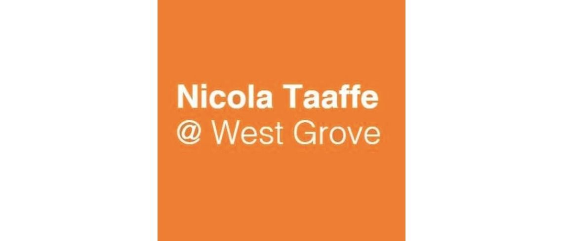 Nicola Taaffe @ West Grove
