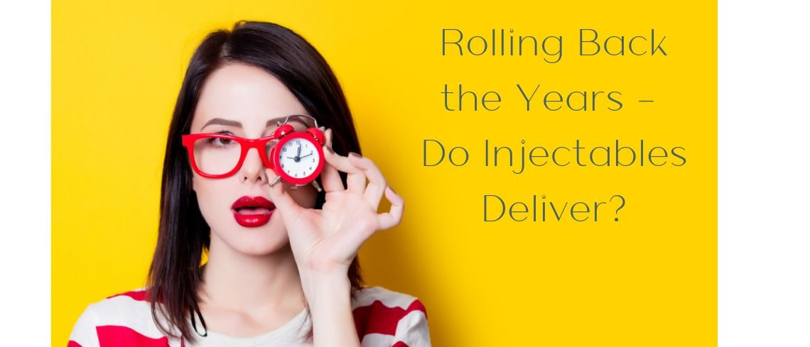 Rolling back the years – Do injectables deliver?